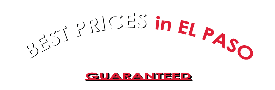 Best Prices in El Paso - Guaranteed!